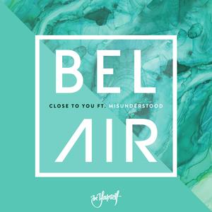 BEL AIR - Close To You