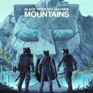 BLACK TIGER SEX MACHINE - Mountains