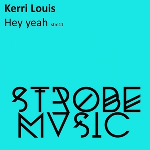 KERRI LOUIS - Hey Yeah