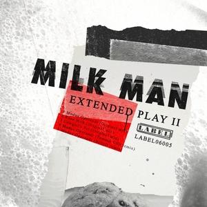 MILK MAN - Extended Play II