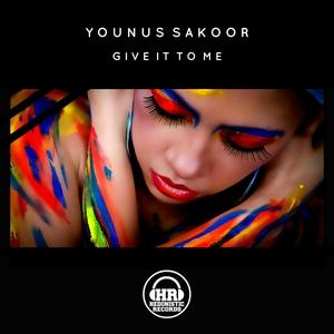 YOUNUS SAKOOR - Give It To Me