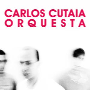 CARLOS CUTAIA - Orquesta