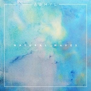 AWHYL - Natural Waves EP