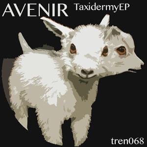AVENIR - Taxidermy EP