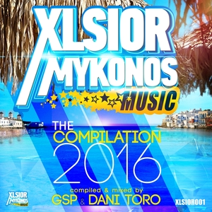 VARIOUS/GSP & DANI TORO - Xlsior Mykonos - The Compilation 2016