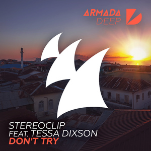 STEREOCLIP feat TESSA DIXSON - Don't Try