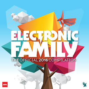 VARIOUS - Electronic Family - The Official 2016 Compilation