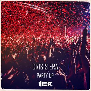 CRISIS ERA - Party Up