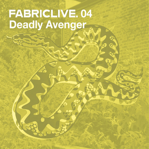 DEADLY AVENGER - FABRICLIVE04