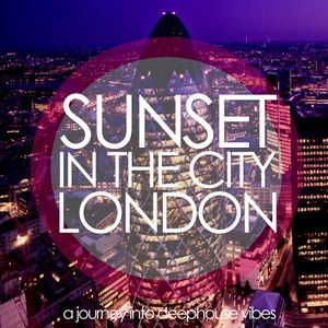 VARIOUS - Sunset In The City London
