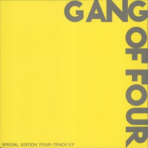 GANG OF FOUR - Gang Of Four: Yellow EP