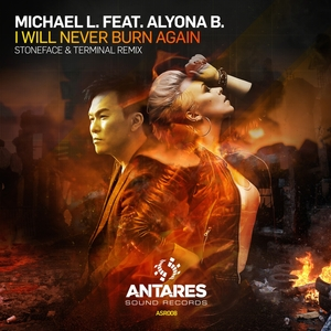 MICHAEL L feat ALYONA B - I Will Never Burn Again