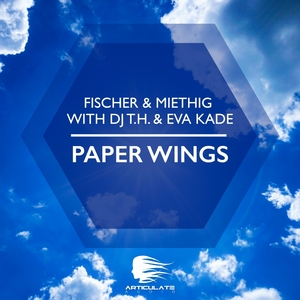 FISCHER & MIETHIG with DJ TH & EVA KADE - Paper Wings