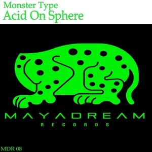 ACID ON SPHERE - Monster Type