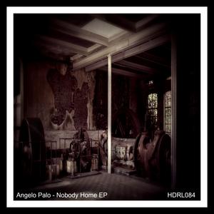 ANGELO PALO - Nobody Home EP