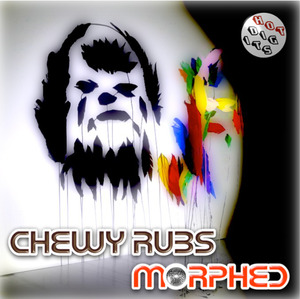 CHEWY RUBS - Morphed