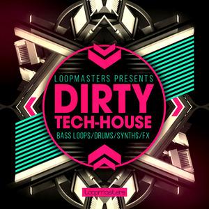 LOOPMASTERS - Dirty Tech House (Sample Pack WAV/APPLE)