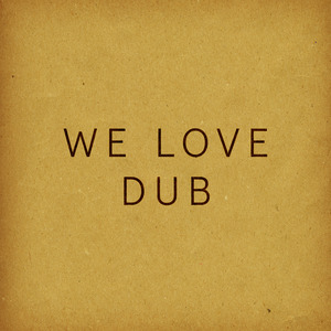 DER DRITTE RAUM/DUBLICATOR/DUB TAYLOR/EINKLANG FREIER FREQUENZEN/MATTHIAS SPRINGER - We Love DUB