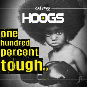 HOOGS - One Hundred Percent Tough EP