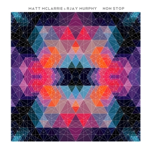 RJAY MURPHY/MATT MCLARRIE - Non Stop