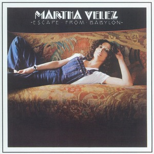 MARTHA VELEZ - Escape Form Babylon