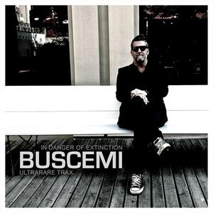BUSCEMI - In Danger Of Extinction: Ultrarare Trax