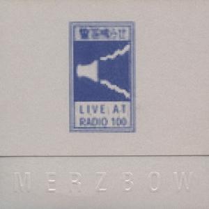 MERZBOW - Live At Radio 100