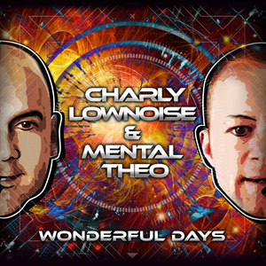 CHARLY LOWNOISE & MENTAL THEO - Wonderful Days