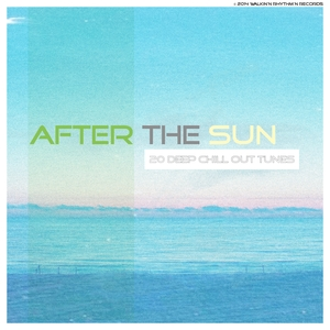 VARIOUS - After The Sun (19 Deep Chill Out Tunes)