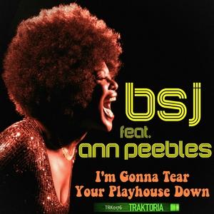 BSJ feat ANN PEEBLES - I'm Gonna Tear Your Playhouse Down