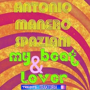 ANTONIO MANERO SPAZIANI - My Beat & Lover