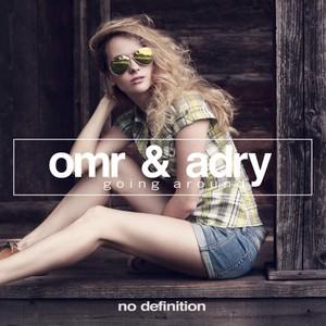 OMR & ADRY - Going Around EP