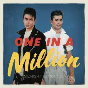 MIDNIGHT TO MONACO - One In A Million