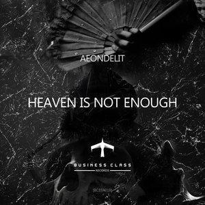 AEONDELIT - Heaven Is Not Enough EP
