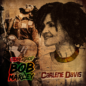 CARLENE DAVIS - Tuff Gong Masters Vault Presents: Songs Of Bob Marley