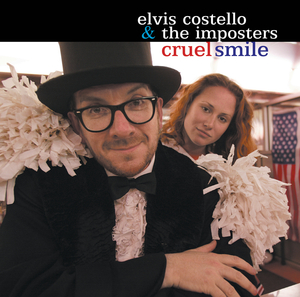 ELVIS COSTELLO & THE IMPOSTERS - Cruel Smile