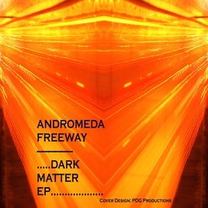 ANDROMEDA FREEWAY - Dark Matter EP