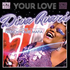 DIVA AVARI & THE FRENCH HOUSE MAFIA - Your Love