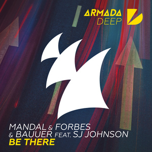 MANDAL & FORBES & BAUUER feat SJ JOHNSON - Be There