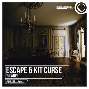 ESCAPE & KIT CURSE - We Are
