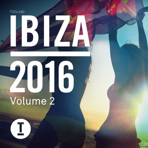 VARIOUS - Toolroom Ibiza 2016 Vol  2