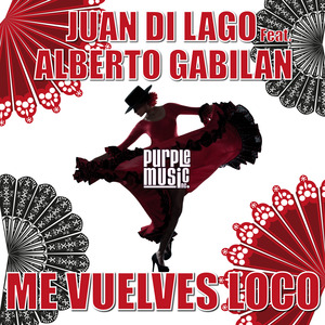 JUAN DI LAGO feat ALBERTO GABILAN - Me Vuelves Loco