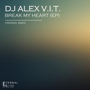 DJ ALEX VIT - Break My Heart