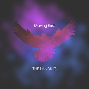 MOVING EAST - The Landing