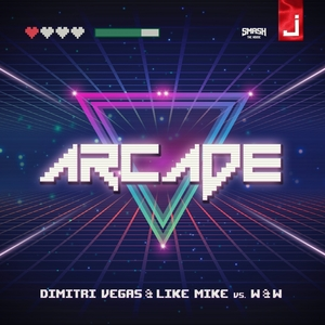 DIMITRI VEGAS & LIKE MIKE/W&W - Arcade