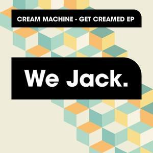 CREAM MACHINE - Get Creamed EP