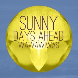 WAWAWIWAS - Sunny Days Ahead