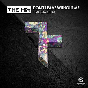 THE HIM feat GIA KOKA - Don't Leave Without Me