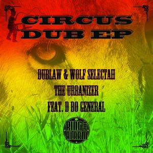 DUBLAW & WOLF SELECTAH - Circus Dub EP