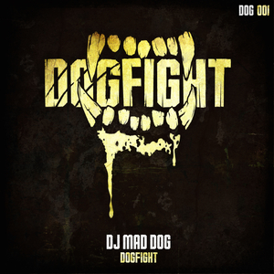 DJ MAD DOG - Dogfight